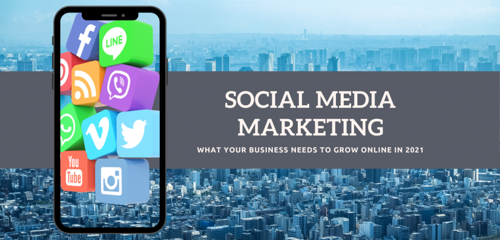 wHAT YOUR BUSINESS NEEDS TO GROW ONLINE IN 2021